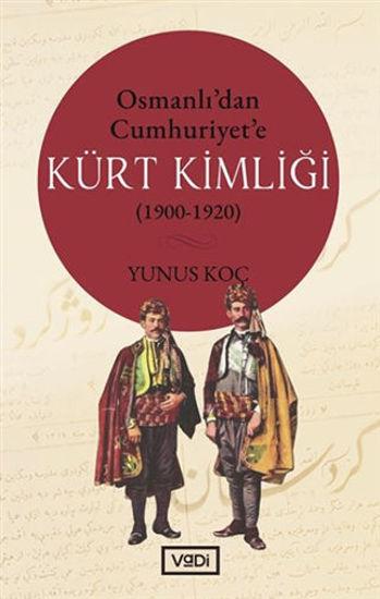 Osmanlı'dan Cumhuriyet'e Kürt Kimliği (1900-1920) resmi