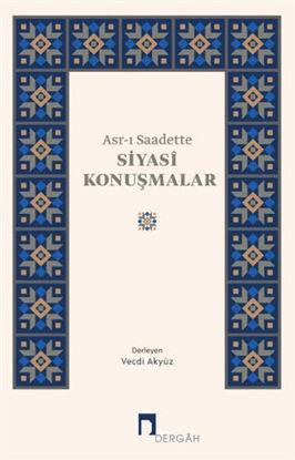 Asr-ı Saadette Siyasi Konuşmalar resmi