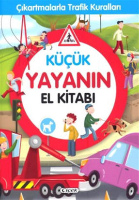 Küçük Yayanın El Kitabı - Çıkartmalarla Trafik Kuralları resmi
