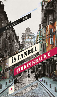 İstanbul Çirkin Kraliçe resmi