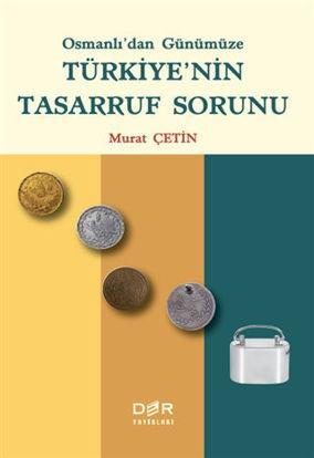 Osmanlı'dan Günümüze Türkiye'nin Tasarruf Sorunu resmi