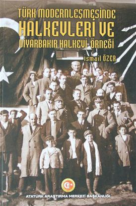 Türk Modernleşmesinde Halkevleri ve Diyarbakır Halkevi Örneği resmi