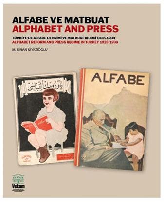 Alfabe ve Matbuat - Türkiye'de Alfabe Devrimi ve Matbuat Rejimi 1928-1939 resmi