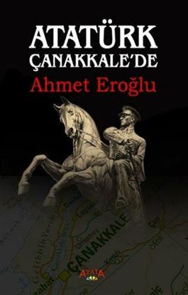 Atatürk Çanakkale'de resmi