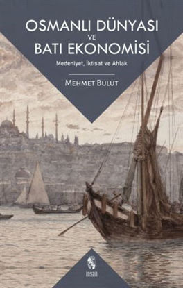 Osmanlı Dünyası ve Batı Ekonomisi resmi