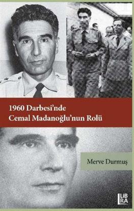 1960 Darbesi'nde Cemal Madanoğlu'nun Rolü resmi
