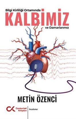 Bilgi Kirliliği Ortamında Kalbimiz ve Damarlarımız resmi