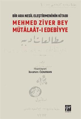 Mehmed Ziver Bey Mütalaat-ı Edebiyye - Bir Nesil Eleştirmeninin Kitabı resmi