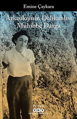 Arkeolojinin Delikanlısı Muhibbe Darga resmi