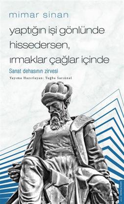 Mimar Sinan - Yaptığın İşi Gönlünde Hissedersen Irmaklar Çağlar İçinde resmi