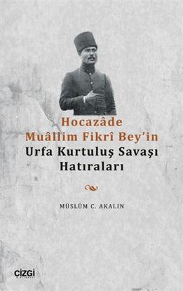 Hocazade Muallim Fikri Bey'in Urfa Kurtuluş Savaşı Hatıraları resmi
