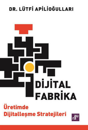 Dijital Fabrika - Üretimde Dijitalleşme Stratejileri resmi