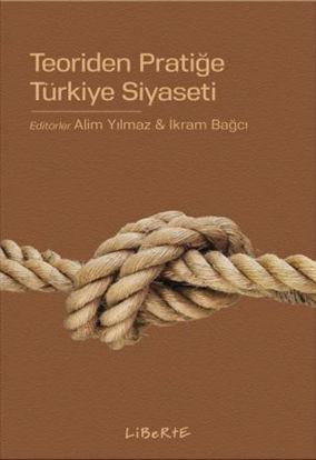Teoriden Pratiğe Türkiye Siyaseti resmi