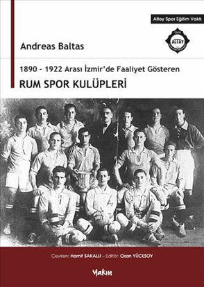 1890 - 1922 Arası İzmir'de Faaliyet Gösteren Rum Spor Kulüpleri resmi