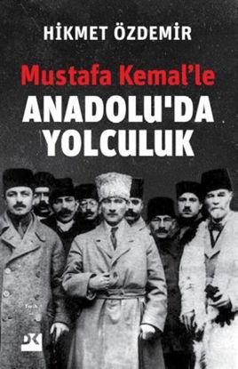Mustafa Kemal'le Anadolu'da Yolculuk resmi