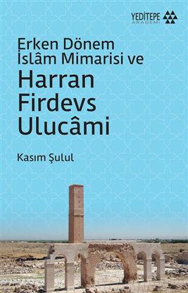 Erken Dönem İslam Mimarisi ve Harran Firdevs Ulucami resmi