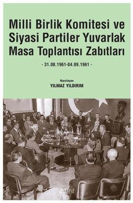 Milli Birlik Komitesi ve Siyasi Partiler Yuvarlak Masa Toplantısı Zabıtları (31.08.1961 - 04.09.1961) resmi