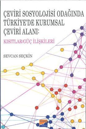Çeviri Sosyolojisi Odağında Türkiye'de Kurumsal Çeviri Alanı: Kısıtlar/Güç İlişkileri resmi