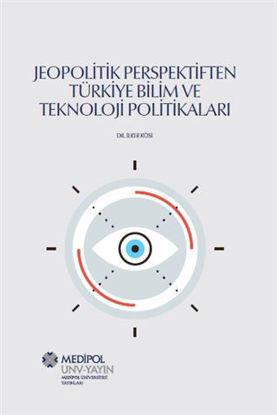 Jeopolitik Perspektiften Türkiye Bilim Ve Teknoloji Politikaları resmi