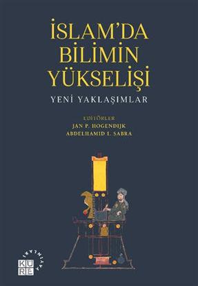 İslam'da Bilimin Yükselişi - Yeni Yaklaşımlar resmi
