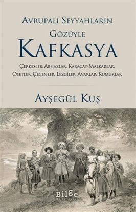 Avrupalı Seyyahların Gözüyle Kafkasya resmi