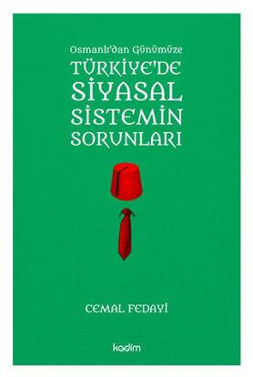 Osmanlı'dan Günümüze Türkiye'de Siyasal Sistemin Sorunları resmi
