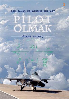 Pilot Olmak - Bir Savaş Pilotunun Anıları resmi