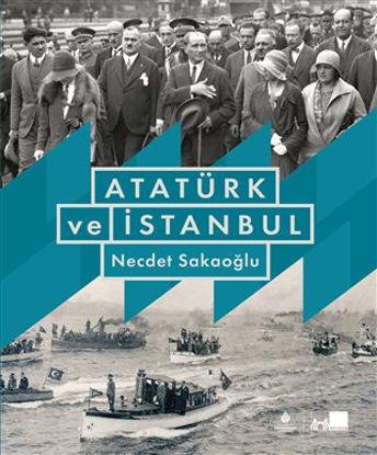 Atatürk ve İstanbul (Ciltli) resmi