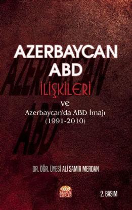 Azerbaycan - ABD İlişkileri ve Azerbaycan'da ABD İmajı (1991-2010) resmi