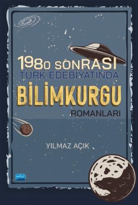 1980 Sonrası Türk Edebiyatında Bilimkurgu Romanları resmi