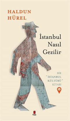 İstanbul Nasıl Gezilir - Bir İstanbul Kültürü Kitabı 6 resmi