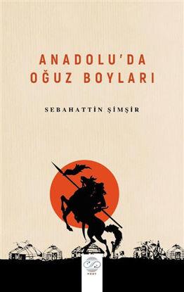 Anadolu'da Oğuz Boyları resmi