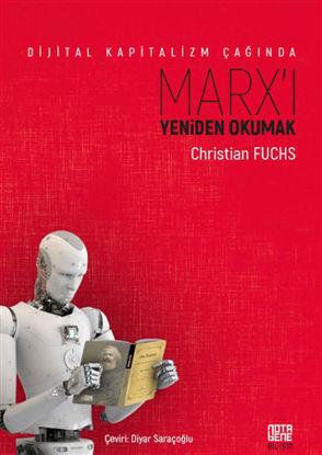 Dijital Kapitalizm Çağında Marx'ı Yeniden Okumak resmi