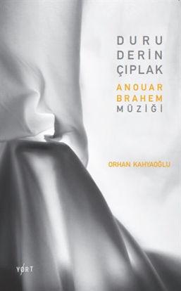 Duru, Derin, Çıplak: Anouar Brahem Müziği resmi