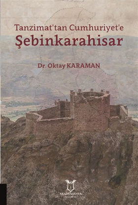 Tanzimat'tan Cumhuriyet'e Şebinkarahisar resmi