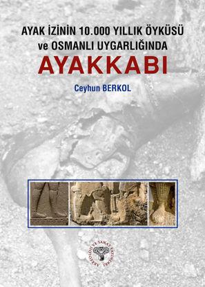 Ayakkabı - Ayak İzinin 10.000 Yıllık Öyküsü ve Osmanlı Uygarlığında resmi