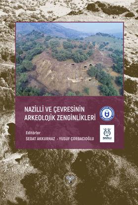 Nazilli ve Çevresinin Arkeolojik Zenginlikleri (Ciltli) resmi