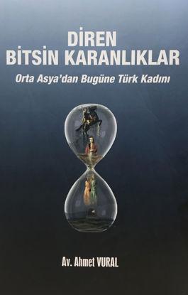 Diren Bitsin Karanlıklar - Orta Asya'dan Bugüne Türk Kadını resmi