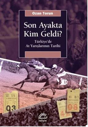 Son Ayakta Kim Geldi? - Türkiye'de At Yarışlarının Tarihi resmi