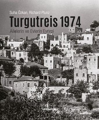 Turgutreis 1974 - Ailelerin ve Evlerin Evrimi (Ciltli) resmi
