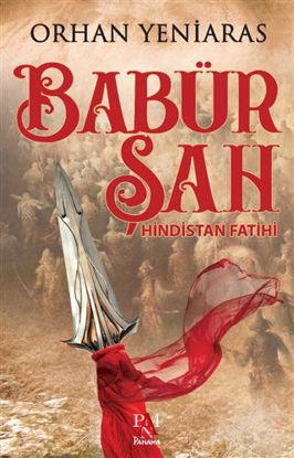 Babür Şah - Hindistan Fatihi resmi