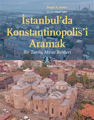 İstanbul'da Konstantinopolis'i Aramak resmi