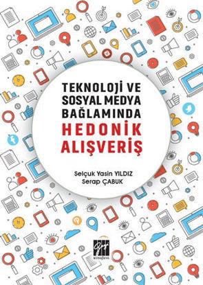 Teknoloji ve Sosyal Medya Bağlamında Hedonik Alışveriş resmi