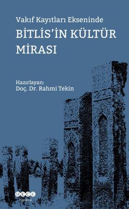Vakıf Kayıtları Ekseninde Bitlis'in Kültür Mirası resmi