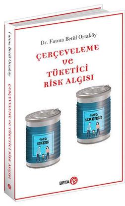 Çerçeveleme ve Tüketici Risk Algısı resmi