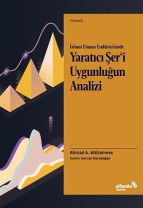 İslami Finans Endüstrisinde Yaratıcı Şer'i Uygunluğun Analizi resmi