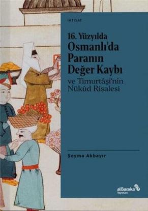 16.Yüzyılda Osmanlı'da Paranın Değer Kaybı ve Timurtaşi'nin Nükud Risalesi resmi
