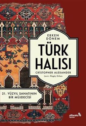 Erken Dönem Türk Halısı - 21. Yüzyıl Sanatının Bir Müjdecisi resmi