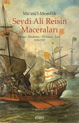 Mir'atü'l-Memalik Seydi Ali Reisin Maceraları Basra-Hindistan-Türkistan-İran (1554-1557) resmi