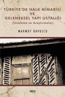 Türkiye'de Halk Mimarisi ve Geleneksel Yapı Ustalığı - İnceleme ve Araştırmalar resmi